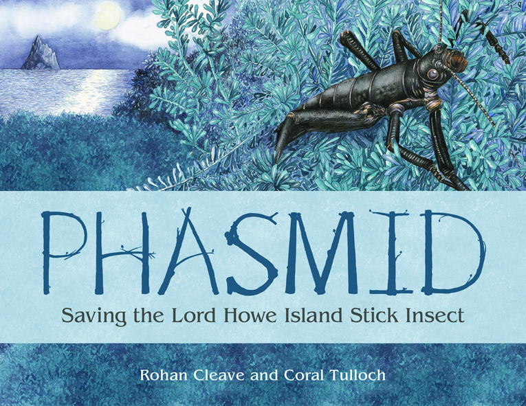 Front cover of a book, showing the title 'Phasmid: Saving the Lord Howe Island Stick Insect' with a phasmid sitting on a leaf in the background.