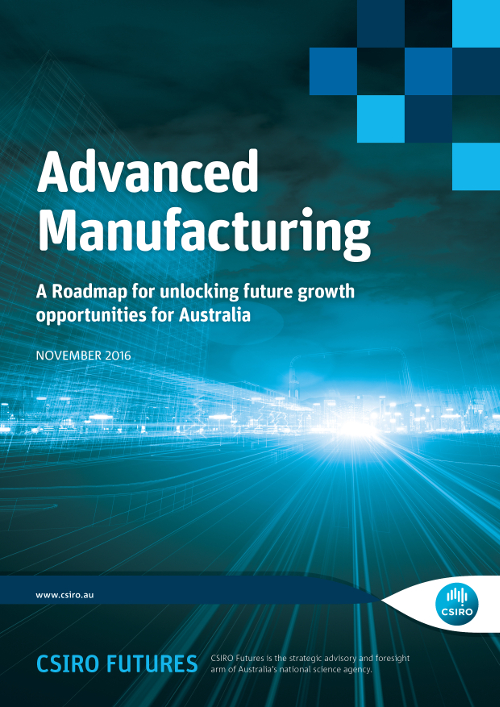 "Advanced Manufacturing report cover. Subtitle reads ""A Roadmap for unlocking future growth opportunities for Australia"""