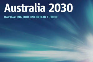 "Cover of the Australia 2030 report. Subtitle reads ""navigating our uncertain future"""