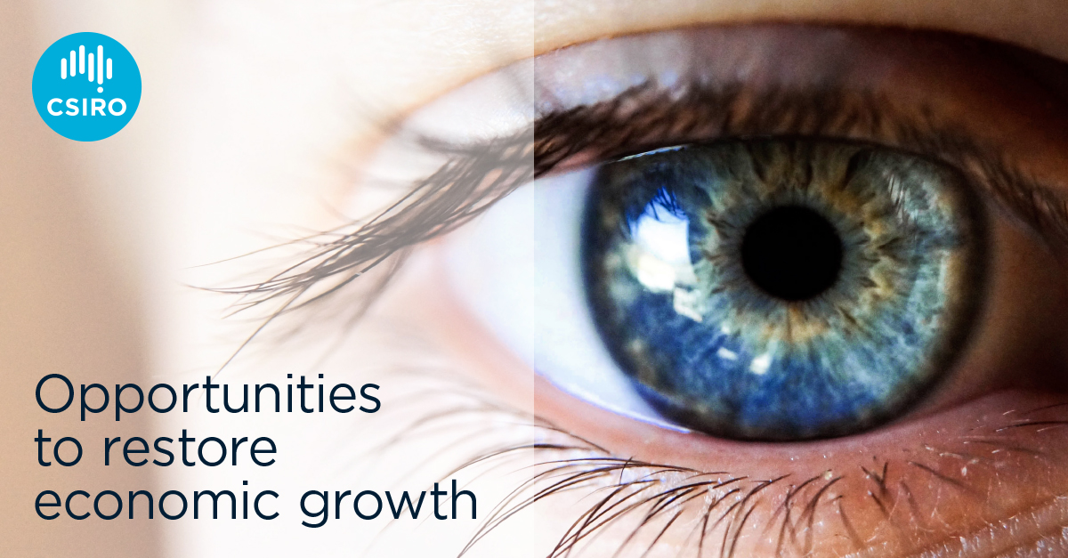 Close up photo of eye. Text reads: Opportunities to restore economic growth.